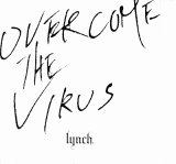 [USED]lynch./OVERCOME THE VIRUS