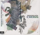 [USED]Administrator/CROSS(初回限定盤/CD+DVD)