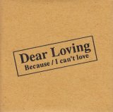[USED]Dear Loving/Because/I can't love
